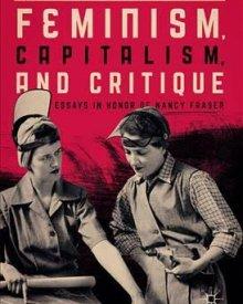 Chiara Bottici (2017) – Feminism, Capitalism, and Critique