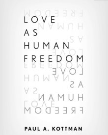 Paul Kottman (2017) – Love As Human Freedom