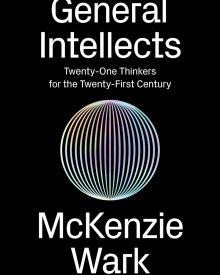 McKenzie Wark (2017) – General Intellects