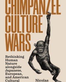 Nicolas Langlitz (2020) – Chimpanzee Culture Wars