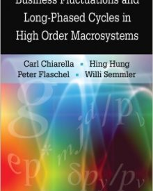 Willi Semmler, Carl Chiarella, Hing Hung, Peter Flaschel (2009) — Business Fluctuations and Long-Phased Cycles in High Order Macrosystems