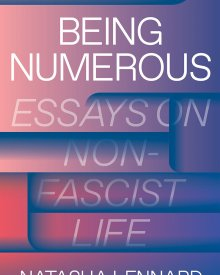 Natasha Lennard (2019) – Being Numerous: Essays on Non-Fascist Life