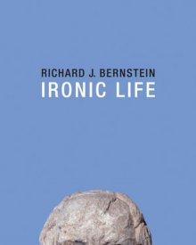 Richard J. Bernstein (2016) — Ironic Life
