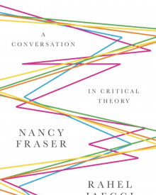 Nancy Fraser (2018) – Capitalism: A Conversation in Critical Theory
