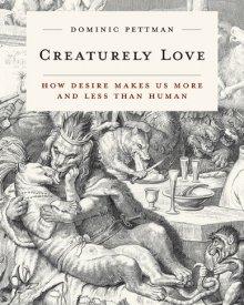 Dominic Pettman (2017) – Creaturely Love