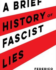 Federico Finchelstein (2020) – A Brief History of Fascist Lies