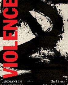 Natasha Lennard (2018) – Violence, Humans in Dark Times