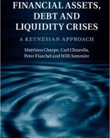 Willi Semmler, Matthieu Charpe, Carl Chiarella, and Peter Flaschel (2015) —  Financial Assets, Debt and Liquidity Crises: A Keynesian Approach