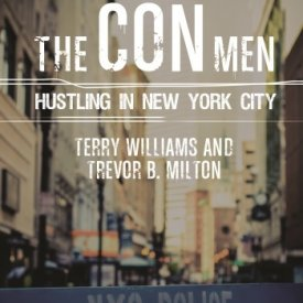 Terry Williams and Trever B. Milton (2015) — The Con Men: Hustling in New York City