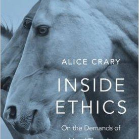 Alice Crary (2016) — Inside Ethics: On the Demands of Moral Thought