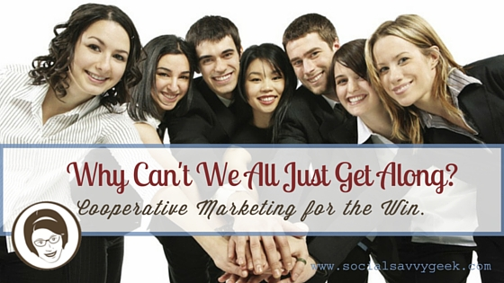 Cooperative Marketing for the Win Blog Social Savvy Geek