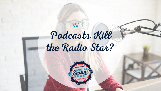 Will Podcast Kill the Radio Star