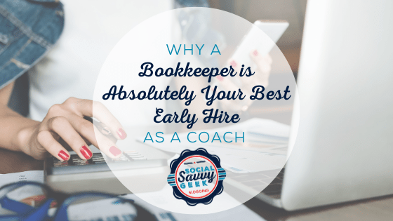 Why a Bookkeeper is Absolutely Your Best Early Hire as a Coach