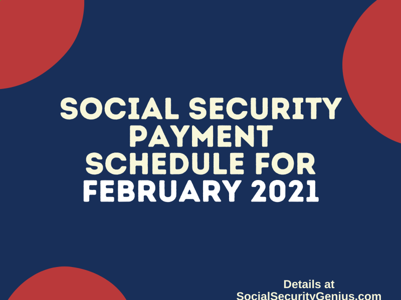 """""""Social Security Payment Schedule February 2021"""""""