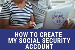 """Create mySocialSecurity Account Online"""