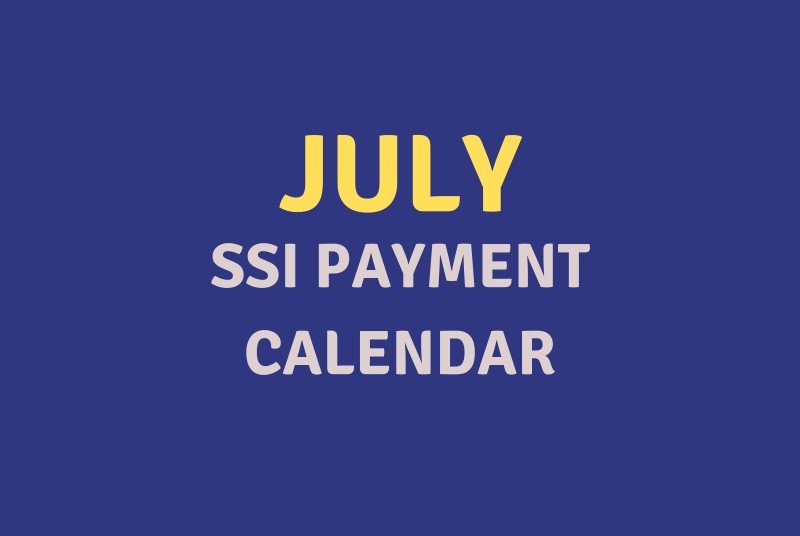 """""""July 2020 SSI Payment Schedule"""""""