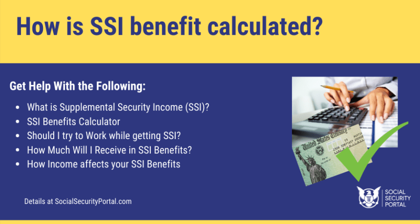 """How is the SSI benefit calculated"""