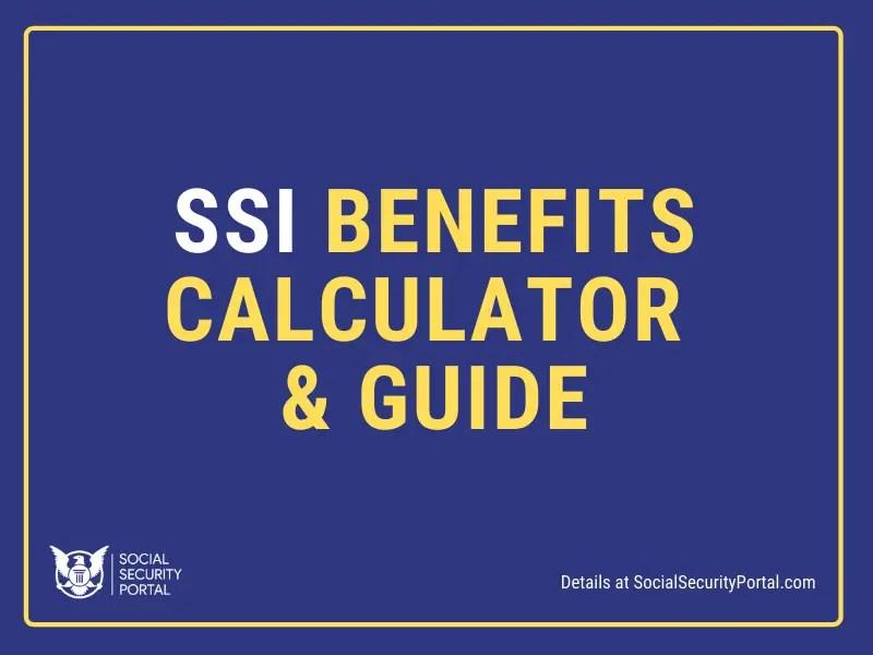 """SSI Benefits Calculator"""