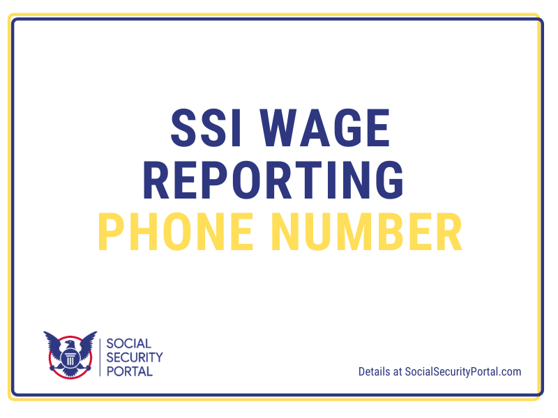 """SSI Wage Reporting Phone Number"""