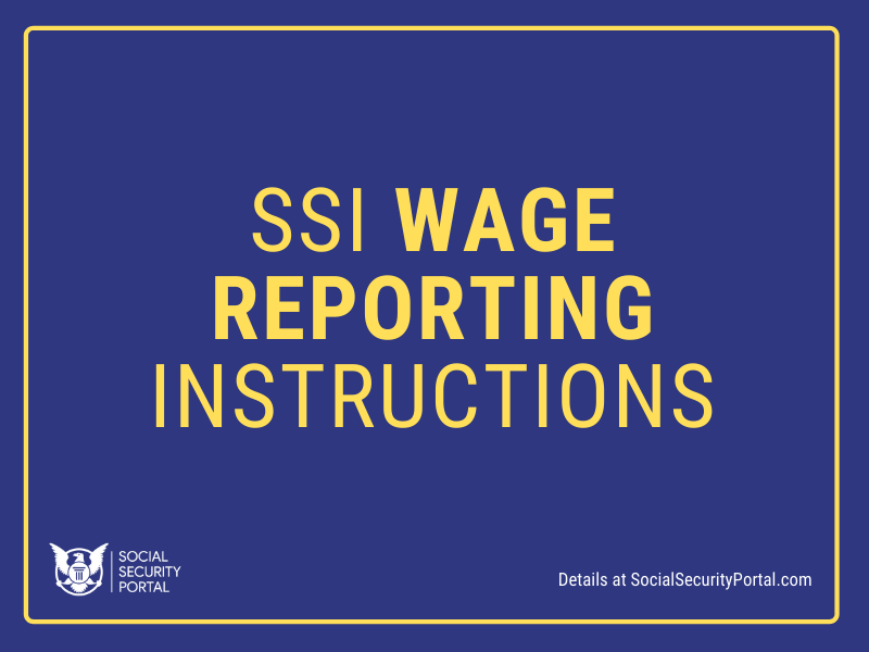 """""""SSI Wage reporting instructions"""""""