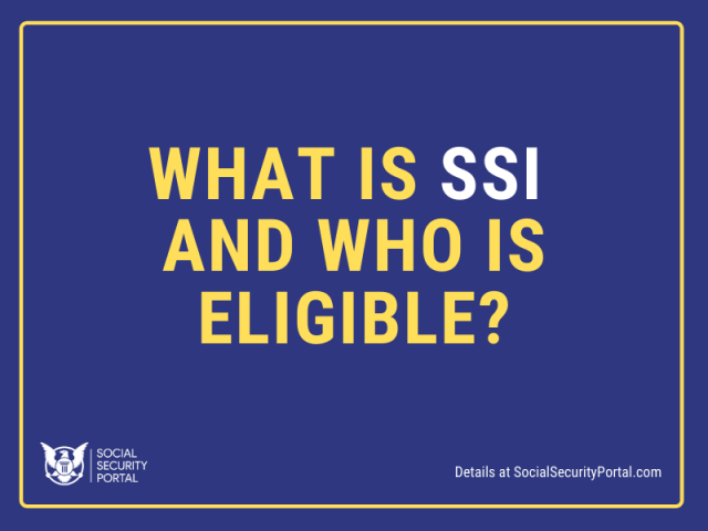 """""""What is SSI benefits and who is Eligible"""""""