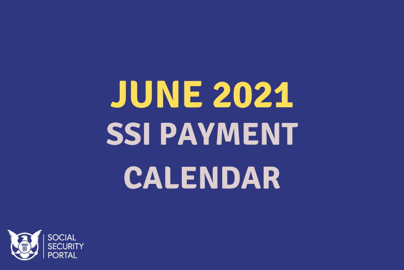 """""""When will SSI payments be in June 2021"""""""