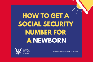 """How to get a Social Security Number for a Newborn"""