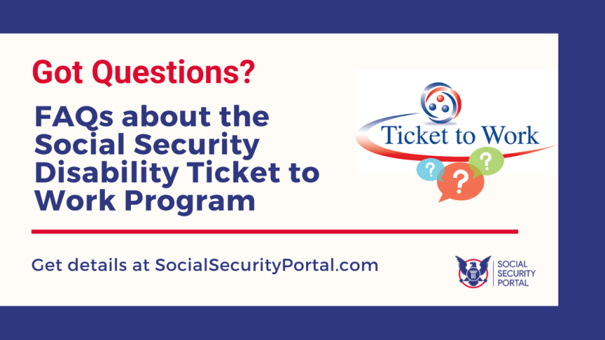 """Ticket to Work Program FAQs"""