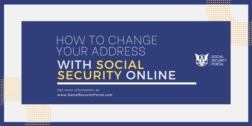 """Social Security Change of Address Online"""