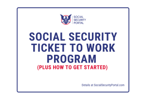 """Social Security Ticket to Work Program"""