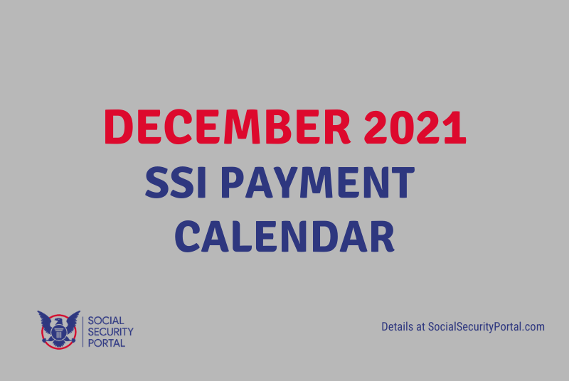 """""""When will SSI payments be in December 2021"""""""