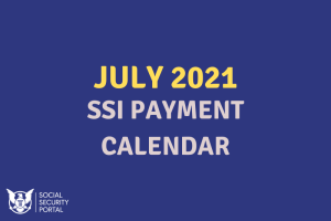 """When will SSI payments be in July 2021"""
