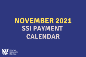 """""""When will SSI payments be in November 2021"""""""