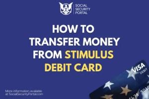 """Transfer Money from Stimulus Debit Card"""