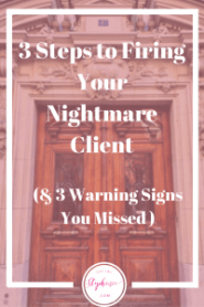 socialstephanie.com 3 Steps to Firing Your Nightmare Client