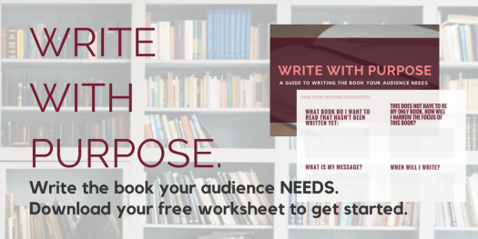 Write With Purpose. Write the book your audience needs. socialstephanie.com