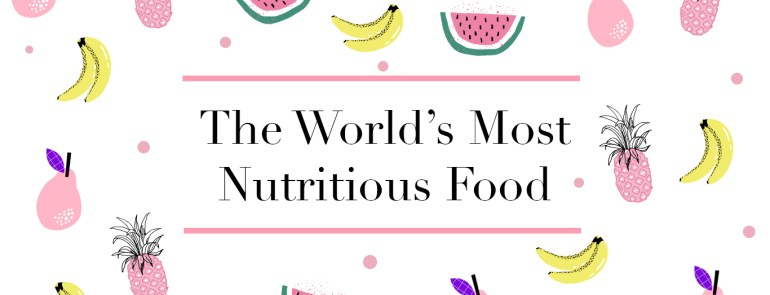 The World's Most Nutritious Food