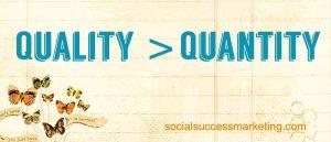 social media explained quality vs quantity