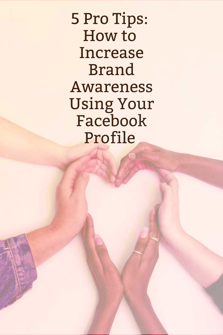 5 Social media tips to grow brand awareness using Facebook profile and company page together