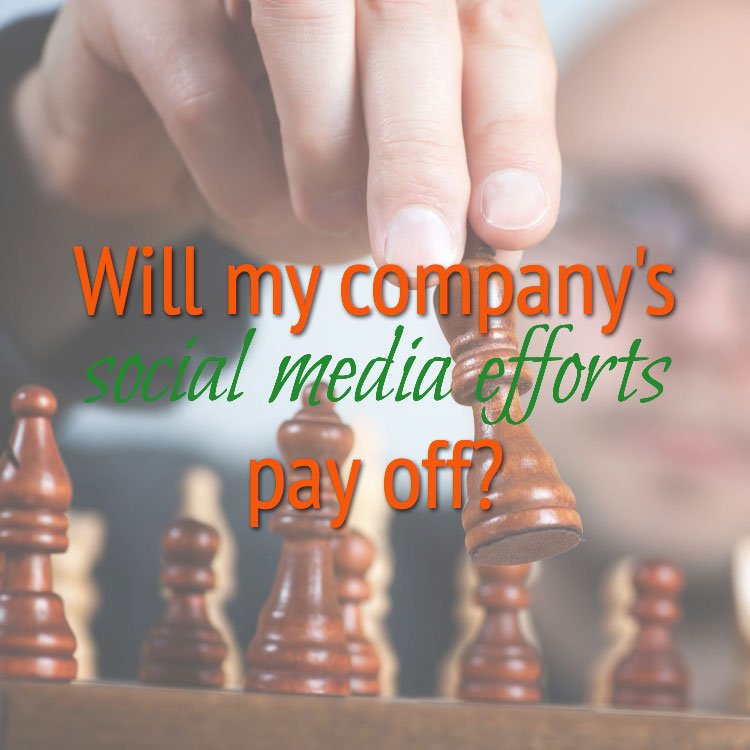 CEO Question: Will my company's social media efforts pay off?