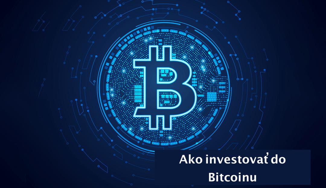 Ako investovať do Bitcoinu: Kompletná príručka pre začiatočníkov