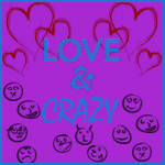 Love and Crazy