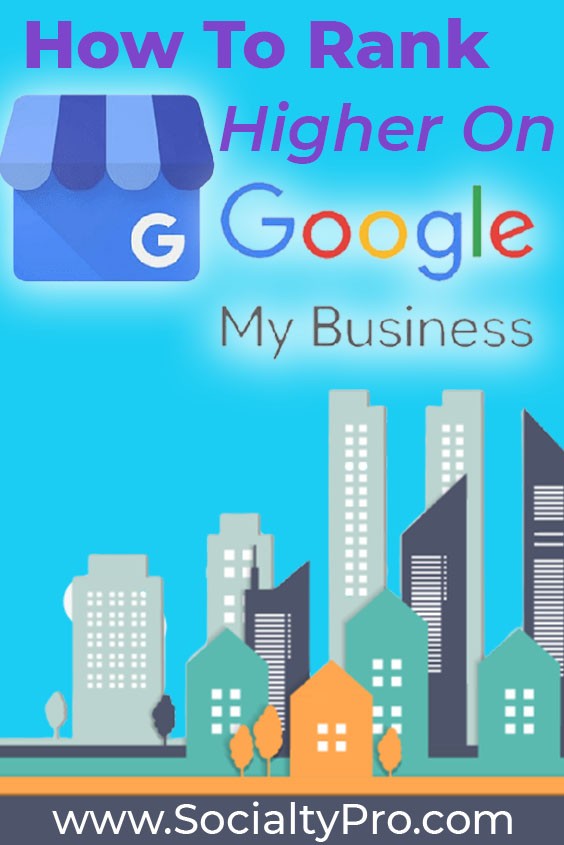 how to rank higher on Google My Business