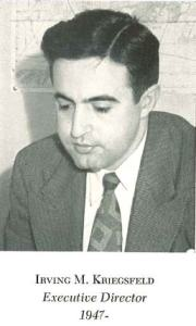 Irving M. Kriegsfeld, Executive Director, 1947 -