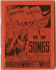 Songs of the workers : to fan the flames of discontent.