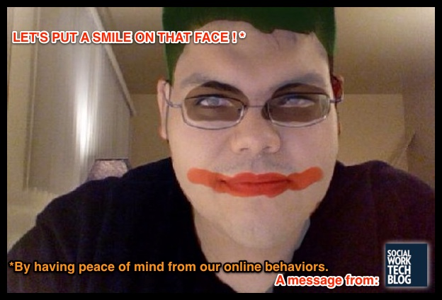 """""""Let's put a smile on that face.. by having piece of mind about our online behaviors"""""""