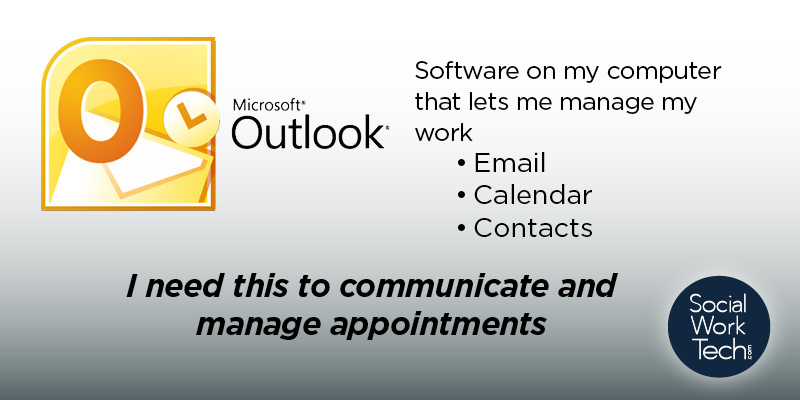 "Picture of the Microsoft Outlook logo. ""Software on my work computer that lets me manage email, calendar, contacts. I need this to communicate and manage appointments."" Social Work Tech logo on the lower right-hand side."