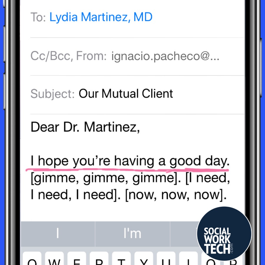 "Email Message says: ""Dear Dr. Martinez, I hope you're having a good day. [gimme, gimme, gimme]. [I need, I need, I need]. [now, now, now]."""