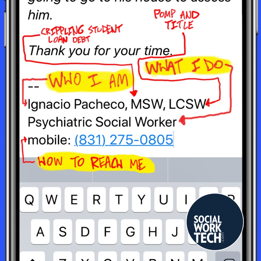 A picture of the email message with an added signature and commentary: Name (Who I am), Psychiatric Social Worker (What I do), phone number (how to reach me).