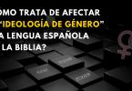 """¿CÓMO TRATA DE AFECTAR LA """"IDEOLOGÍA DE GÉNERO"""" A LA LENGUA ESPAÑOLA Y A LA BIBLIA?"""